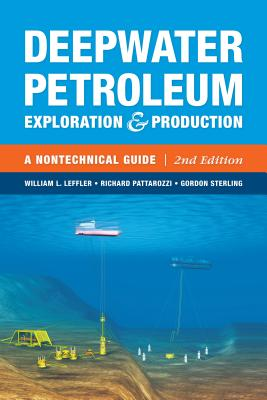 Deepwater Petroleum Exploration and Production By Leffler, William L.